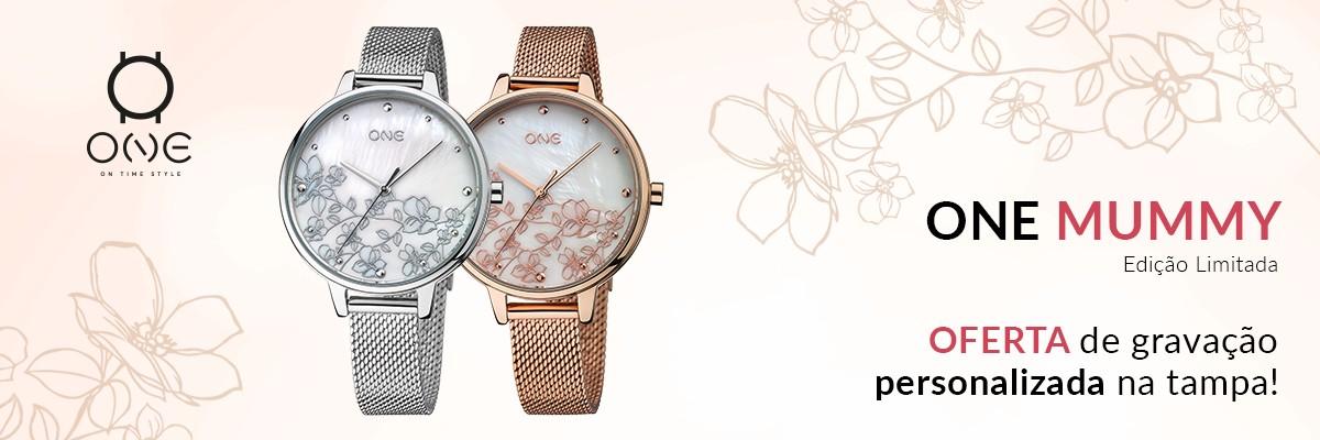 Relógios ONE MUMMY 2019 - Edição Dia da Mãe